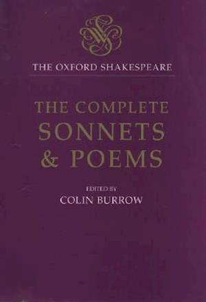 The Oxford Shakespeare: The Complete Sonnets and Poems
