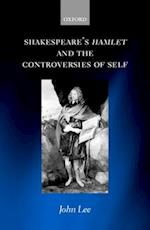 Shakespeare's Hamlet and the Controversies of Self