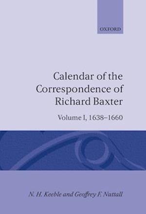 Calendar of the Correspondence of Richard Baxter: Volume I: 1638-1660