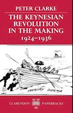 The Keynesian Revolution in the Making, 1924-1936 af Peter Clarke