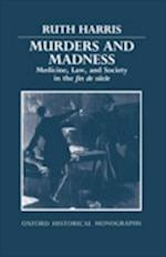 Murders and Madness (Oxford Historical Monographs)