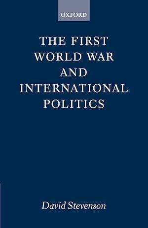 The First World War and International Politics