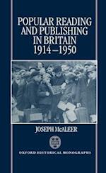 Popular Reading and Publishing in Britain 1914-1950 (Oxford Historical Monographs)