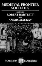 Medieval Frontier Societies (Clarendon Paperbacks)