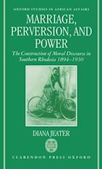 Marriage, Perversion, and Power: The Construction of Moral Discourse in Southern Rhodesia, 1894-1930 af Diana Jeater