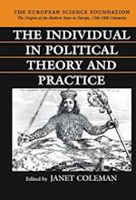 The Individual in Political Theory and Practice (Origins of the Modern State in Europe, nr. )