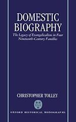 Domestic Biography (Oxford Historical Monographs)