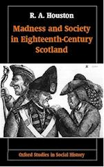 Madness and Society in Eighteenth-Century Scotland (Oxford Studies in Social History)