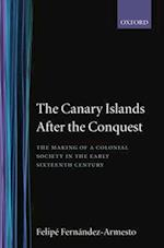 The Canary Islands After the Conquest: The Making of a Colonial Society in the Early Sixteenth Century