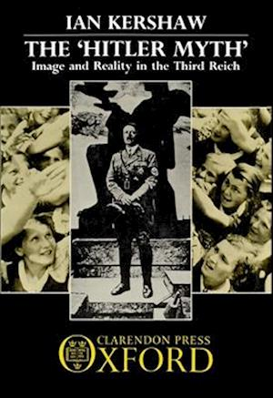 Bog hardback The `Hitler Myth' af Ian Kershaw