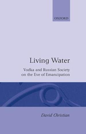 Living Water: Vodka and Russian Society on the Eve of Emancipation