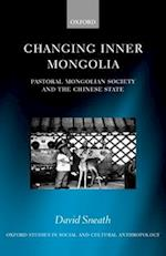Changing Inner Mongolia (Oxford Studies in Social and Cultural Anthropology)