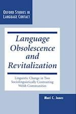 Language Obsolescence and Revitalization (Oxford Studies in Language Contact)