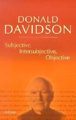 Subjective, Intersubjective, Objective (Philosophical Essays of Donald Davidson, nr. 5)