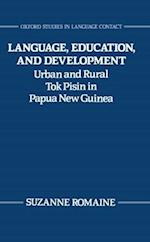 Language, Education, and Development (Oxford Studies in Language Contact)