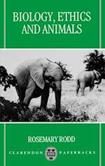 Biology, Ethics and Animals (Clarendon Paperbacks)