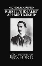 Russell's Idealist Apprenticeship