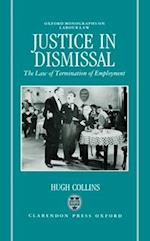 Justice in Dismissal (Oxford Monographs on Labour Law)