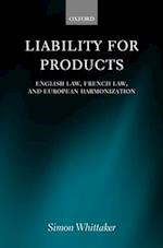 Liability for Products: English Law, French Law, and European Harmonization