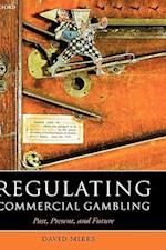 Regulating Commercial Gambling: Past, Present, and Future