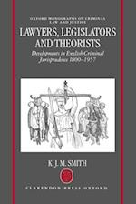 Lawyers, Legislators and Theorists (OXFORD MONOGRAPHS ON CRIMINAL LAW AND JUSTICE)