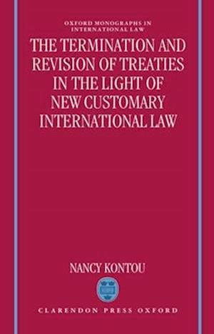 The Termination and Revision of Treaties in the Light of New Customary International Law