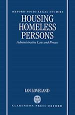 Housing Homeless Persons (Oxford Socio-Legal Studies)