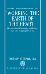 'Working the Earth of the Heart' (OXFORD THEOLOGICAL MONOGRAPHS)