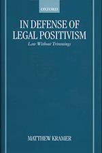 In Defense of Legal Positivism