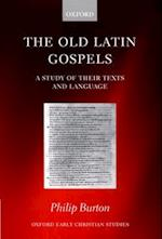 The Old Latin Gospels (Oxford Early Christian Studies Hardcover)