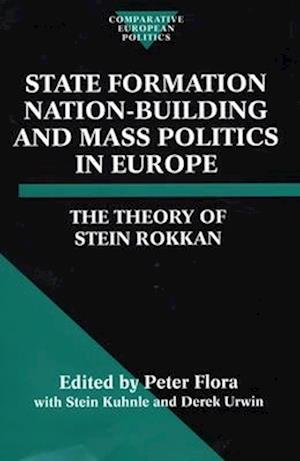 State Formation, Nation-Building, and Mass Politics in Europe