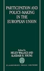 Participation and Policy-Making in the European Union af Young Wallace