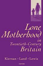 Lone Motherhood in Twentieth-Century Britain