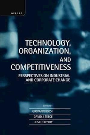 Technology, Organization, and Competitiveness