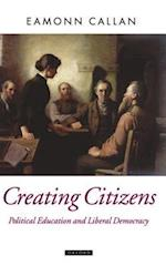 Creating Citizens (Oxford Political Theory Hardcover)