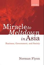 Miracle to Meltdown in Asia af Norman Flynn