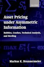 Asset Pricing Under Asymmetric Information: Bubbles, Crashes, Technical Analysis, and Herding af Markus K. Brunnermeier