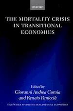 The Mortality Crisis in Transitional Economies (Wider Studies in Development Economics)