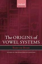 The Origins of Vowel Systems (Studies in the Evolution of Language, nr. 1)