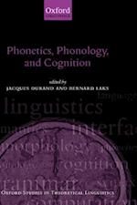 Phonetics, Phonology and Cognition (Oxford Studies in Theoretical Linguistics, nr. 3)