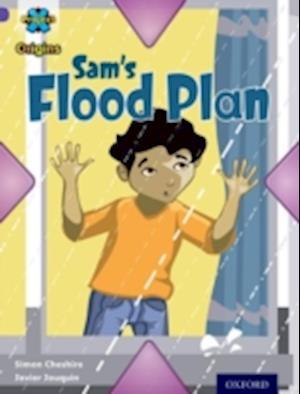 Project X Origins: Purple Book Band, Oxford Level 8: Water: Sam's Flood Plan