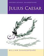 Oxford School Shakespeare: Julius Caesar (Oxford School Shakespeare)