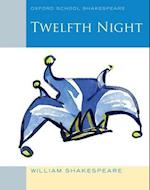 Oxford School Shakespeare: Twelfth Night (Oxford School Shakespeare)