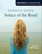 Oxford Playscripts: Solace of the Road (Oxford Playscripts)