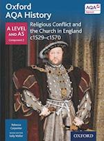 Oxford AQA History for A Level: Religious Conflict and the Church in England c. 1529-c. 1570 af Rebecca Carpenter
