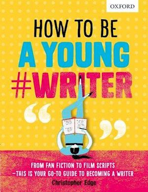 Bog, paperback How to be a Young #Writer af Oxford Dictionaries