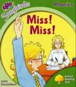 Oxford Reading Tree Songbirds Phonics: Level 2: Miss! Miss! (Oxford Reading Tree)