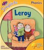 Oxford Reading Tree Songbirds Phonics: Level 5: Leroy (Oxford Reading Tree)