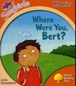 Where Were You, Bert? (Oxford Reading Tree Songbirds Phonics)