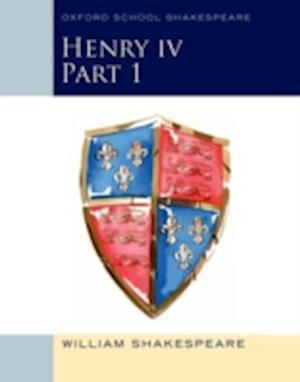 Oxford School Shakespeare: Henry IV Part 1